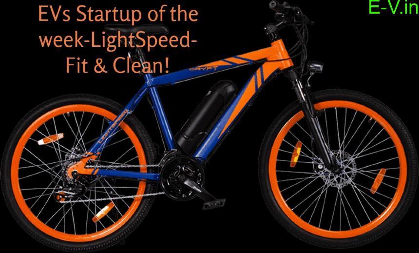 EVs Startup of the week-LightSpeed- Fit & Clean!