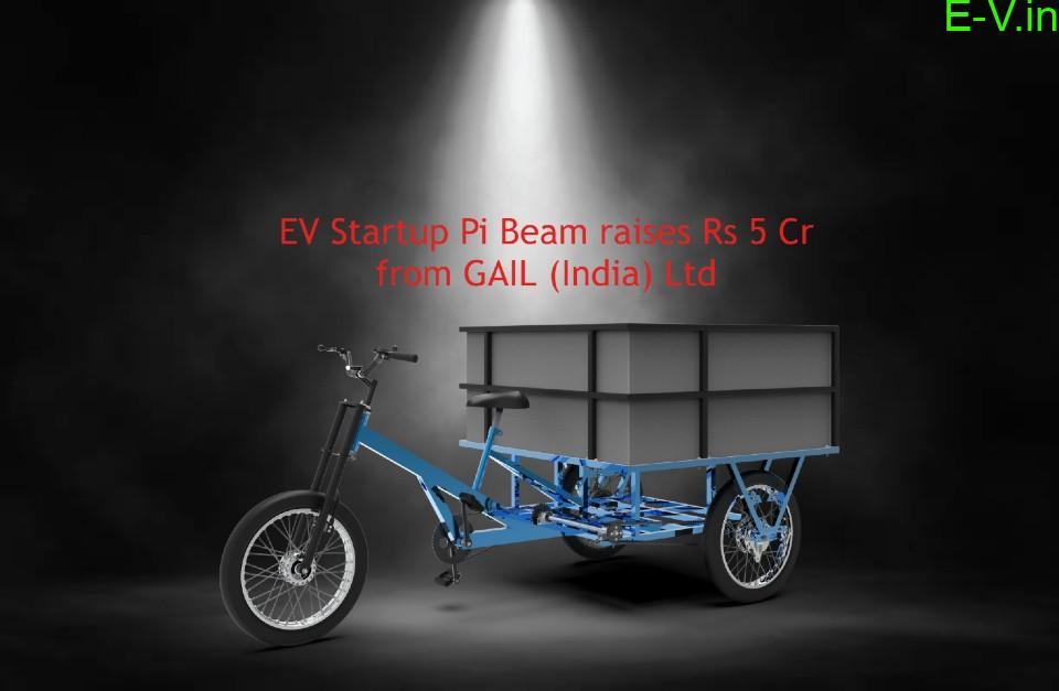 EV Startup Pi Beam raises Rs 5 Cr from GAIL (India) Ltd
